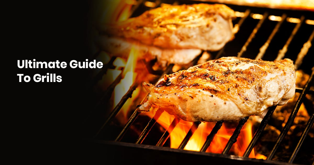 The Ultimate Guide To Grills
