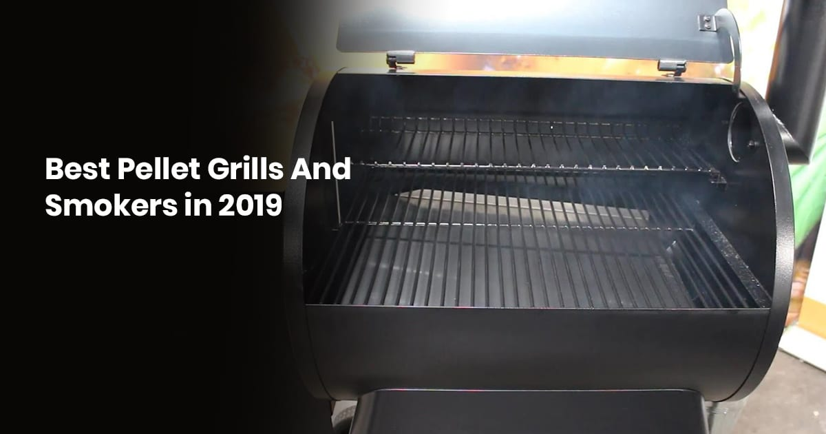 Best Pellet Grills And Smokers In 2019