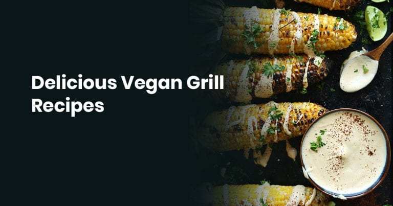 Delicious Vegan Grill Recipes